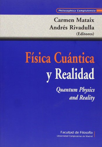9788474916409: Fisica cuantica y realidad / Quantum Physics and Reality (Philosophica Complutensia) (Spanish Edition)