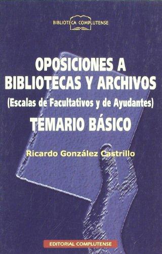 9788474916683: Oposiciones a bibliotecas y archivos (Biblioteconomía)