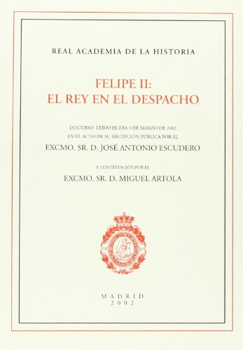 9788474916744: Felipe Ii El Rey En El Despacho (Spanish Edition)