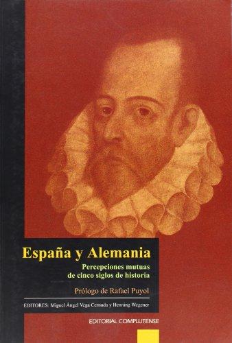 9788474916928: España y alemania / Spain and Germany: Percepciones mutuas de cinco siglos de historia / Mutual Perceptions of Five Centuries of History (Spanish Edition)