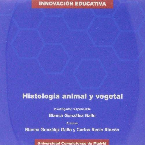 HISTOLOGÍA ANIMAL Y VEGETAL (CD): González Gallo, Blanca,