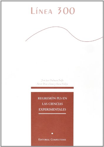Regresión PLS en las ciencias experimentales: Valencia Delfa, José Luis ; Díaz-Llanos y ...