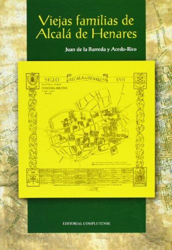 9788474917413: Viejas familias de Alcalá de Henares (sin colección)