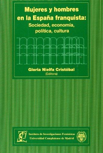 9788474917451: Mujeres y hombres en la España franquista: sociedad, economía, política y cultura (Investigaciones feministas)