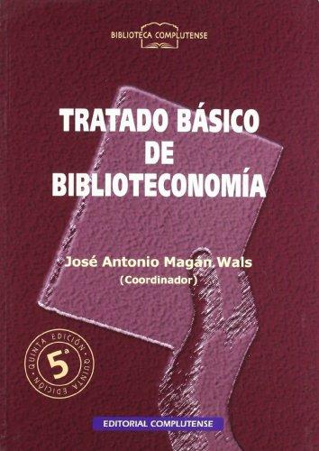 Tratado básico de biblioteconomía: Magán Wals, José