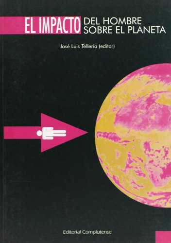 El impacto del hombre sobre el planeta: Tellería, José Luis