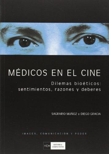 9788474917932: Médicos en el cine. Dilemas bioéticos: sentimientos, razones y deberes (Imagen, comunicación y poder)