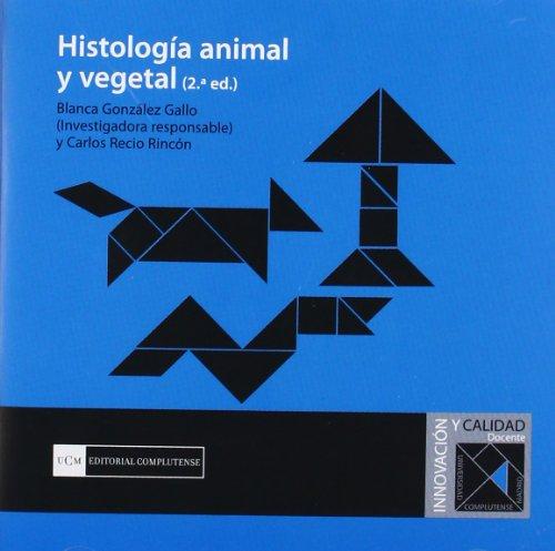 HISTOLOGIA ANIMAL Y VEGETAL 2ªEDIC. CD: González Gallo, Blanca,