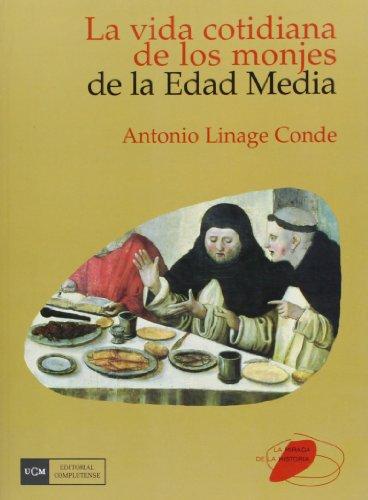 9788474919004: Vida cotidiana de los monjes de la Edad Media (La mirada de la historia)