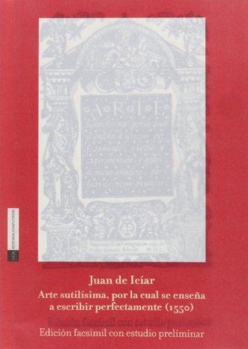 9788474919011: Arte sutilísima, por la cual se enseña a escribir perfectamente (1550)