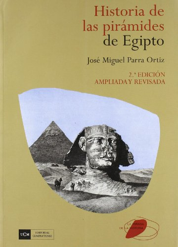 9788474919387: Historia de las pirámides de Egipto / History of the Egyptian pyramids (Spanish Edition)