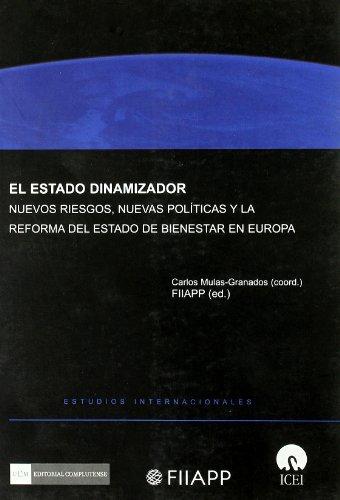 9788474919677: El estado dinamizador : nuevos riesgos, nuevas políticas y la reforma del estado de bienestar en Europa
