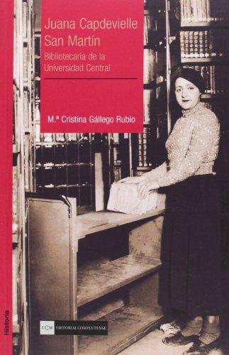 9788474919936: Juana Capdevielle San Martín. Bibliotecaria de la Universidad Central