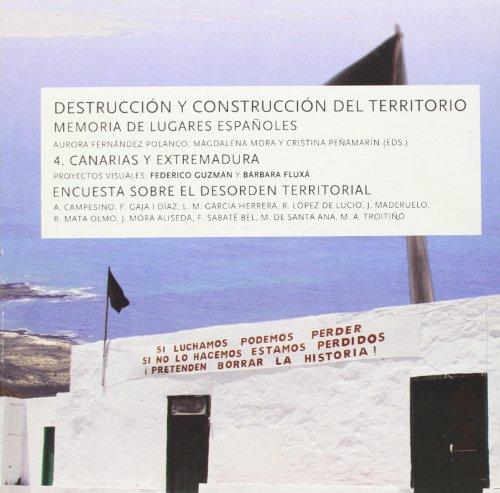 9788474919967: Destrucción y construcción del territorio IV. Canarias y Extremadura