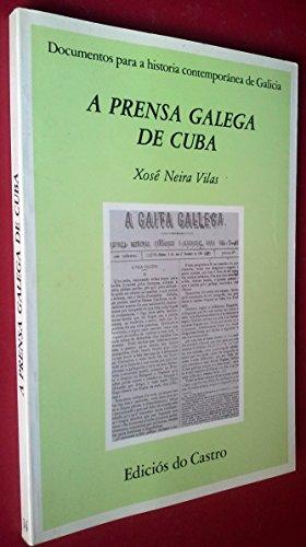 9788474922646: A prensa galega en Cuba