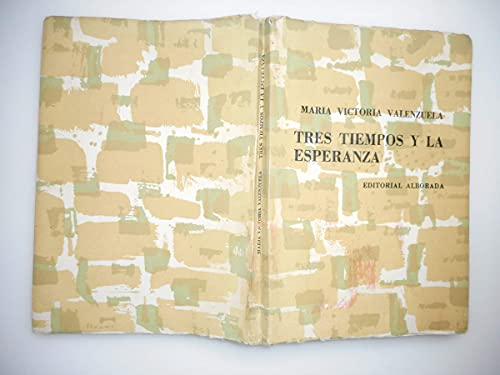 9788474923193: Tres tiempos y la esperanza: Novela (Documentos para a historia contemporánea de Galicia)