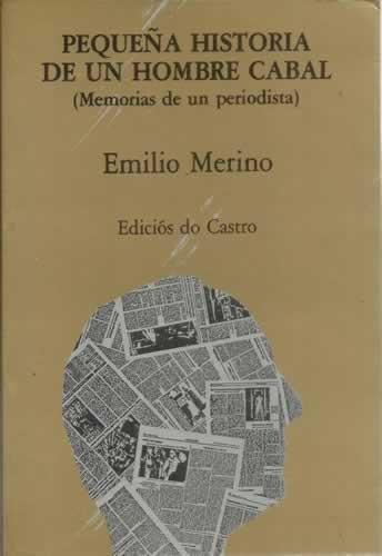 Pequeña historia de un hombre cabal: Merino, Emilio
