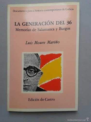 9788474924190: La generación del 36: Memorias de Salamanca y Burgos (Documentos para la historia contemporánea de Galicia) (Spanish Edition)