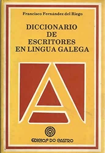 9788474924657: Diccionario de escritores en lingua galega