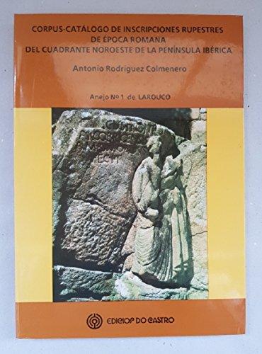 Corpus-catalogo de inscripciones rupestres de epoca romana: Antonio Rodriguez Colmenero