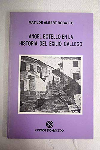 9788474927412: Angel Botello en la historia del exilio gallego (Spanish Edition)