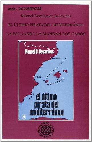 9788474927740: El ultimo pirata del Mediterraneo ;: La escuadra la mandan los cabos (Serie Documentos) (Spanish Edition)