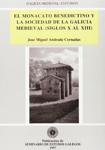 9788474928570: El monacato benedictino y la sociedad de la Galicia medieval (siglos X