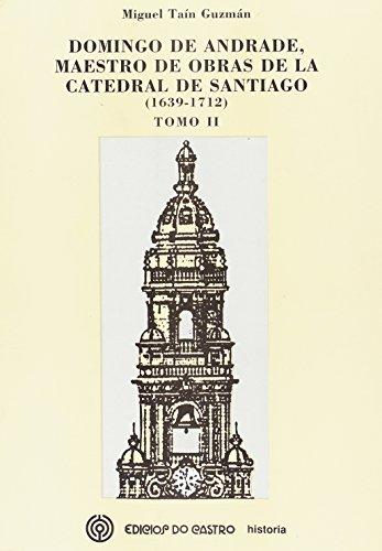 9788474928990: Domingo de Andrade, Maestro de Obras de La Catedral de Santiago: 1639-1712
