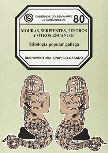 9788474929102: Mouras, Serpientes, Tesoros y Otros Encantos: Mitología Popular Gallega (Cadernos do Seminario de Sargadelos, No. 80) (Spanish Edition)