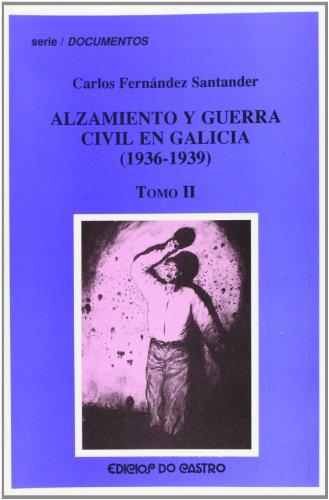 9788474929515: Alzamiento y Guerra civil en Galicia (1936-1939) (2 vols.) (Serie Documentos)