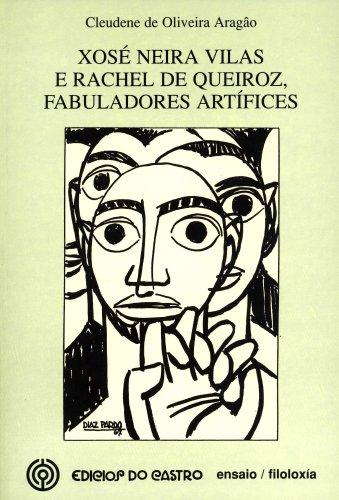 Xos? Neira Vilas e Rachel de Queiroz, Fabuladores Art?fices: Cleudene de Oliveira Arag?o