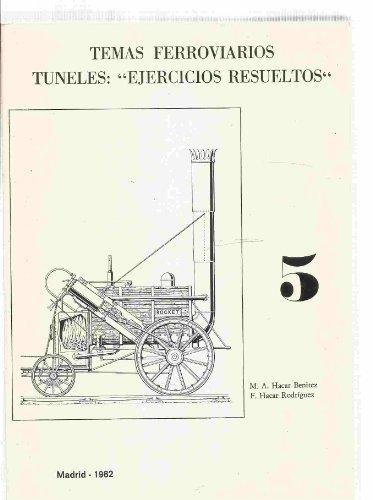 9788474930566: TEMAS FERROVIARIOS. TÚNELES. EJERCICIOS RESUELTOS