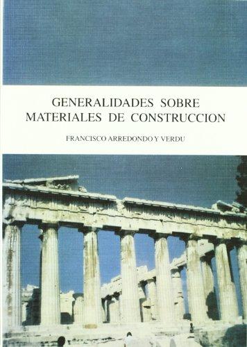 GENERALIDADES SOBRE MATERIALES DE CONSTRUCCIÓN: ARREDONDO Y VERDU, FRANCISCO