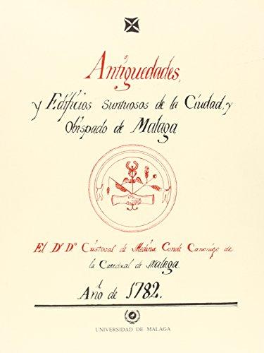 9788474962215: Antigüedades y edificios suntuosos de la Ciudad, y Obispado de Málaga (Facsímiles Universidad)