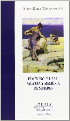 Femenino plural: Palabra y memoria de mujeres: Palomo, D R