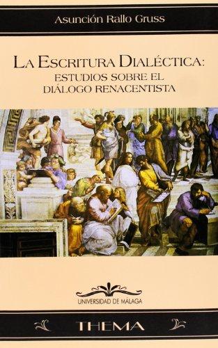 9788474965957: La escritura Dialéctica: Estudios sobre el diálogo renacentista (Thema)