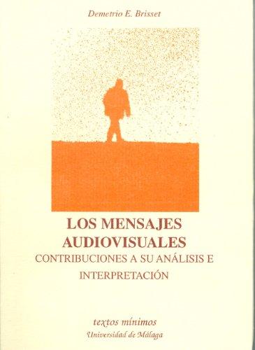 LOS MENSAJES AUDIOVISUALES. CONTRIBUCION A SU ANALISIS EINTERPRETACION: BRISSET, D. E.