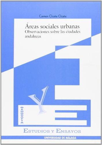9788474966824: Áreas sociales urbanas. Observaciones sobre las ciudades andaluzas