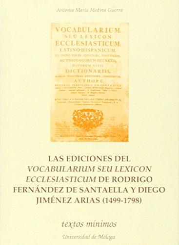 9788474966978: Las ediciones del Vocabularium seu lexicon ecclesiasticum de Rodrigo Fernández de Santaella y Diego Jiménez Arias , 1499-1798 (Textos mínimos) (Spanish Edition)