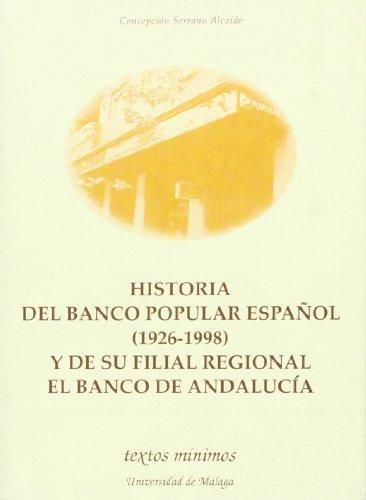 9788474967005: Historia del banco popular espanol (1926-1998) y de su filial regionla el banco de andalucia