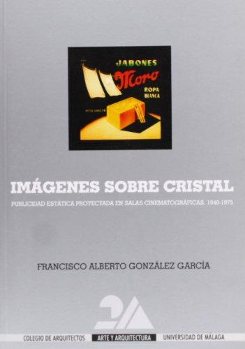 Imágenes sobre cristal : publicidad estática proyectada en salas cinematográficas, 1940-1975