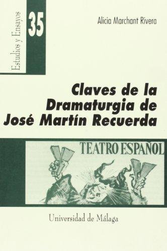 9788474967661: Claves de la dramaturgia de José Martín Recuerda (Estudios y Ensayos)