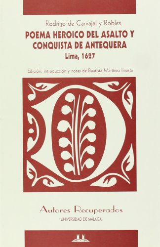 9788474967739: Poema heróico del asalto y conquista de Antequera: 4 (Autores Recuperados)