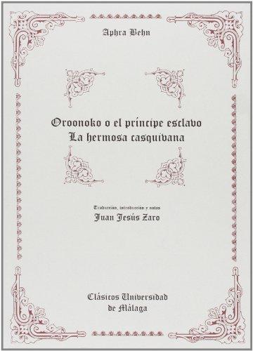 9788474967869: Oroonoko o el príncipe esclavo. La hermosa casquibana: 7 (Clásicos Universidad de Málaga)