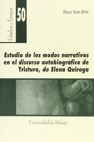 9788474968590: Estudios de los modos narrativos en el discurso autobiográfico de [Tristura], de Elena Quiroga