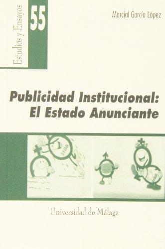 PUBLICIDAD INSTITUCIONAL: EL ESTADO ANUNCIANTE: GARCIA LOPEZ, M.