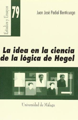 9788474969832: La idea en la ciencia de la lógica de Hegel (Estudios y Ensayos)