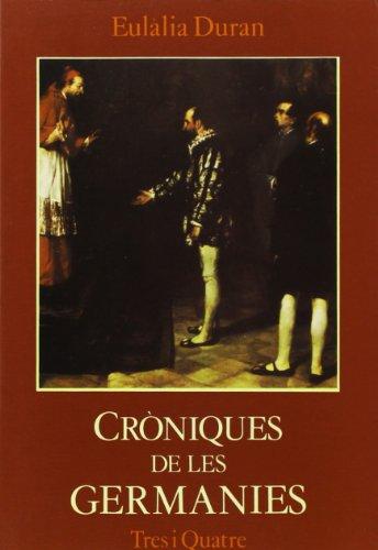 """9788475021188: Les cròniques valencianes sobre les germanies de Guillem Ramon Català i de Miquel Garcia: (segle XVI) (Sèrie """"La Unitat"""") (Catalan Edition)"""