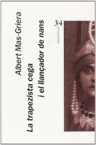 La Trapezista Cega I El Llancador de Nans (Paperback): Albert Mas-Griera