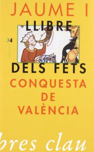9788475023878: Jaume I. Llibre dels fets. La conquesta de València
